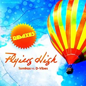 Tomtrax vs. D-Vibes-Flying High (The Remixes)