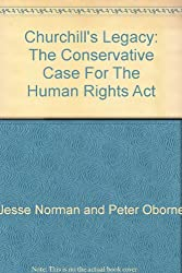 Churchill's Legacy: The Conservative Case For The Human Rights Act