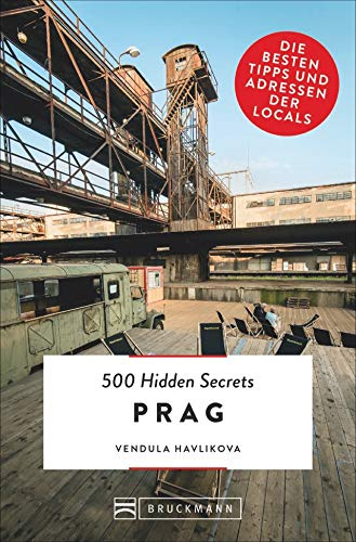 500 Hidden Secrets Prag. Die besten Tipps und Adressen der Locals. Ein Reiseführer mit garantiert den besten Geheimtipps und Adressen. NEU 2019