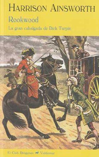 Rookwood: La gran cabalgada de Dick Turpin (El Club Diógenes) por Harrison Ainsworth