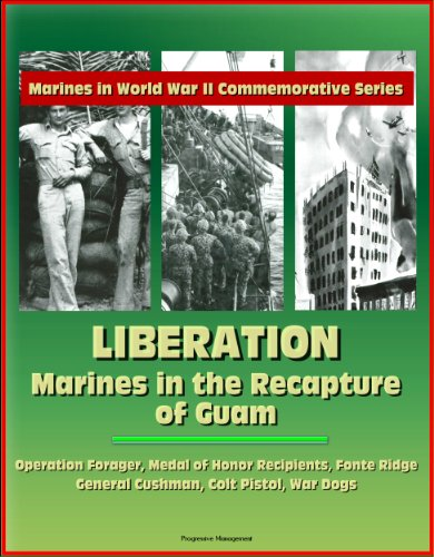Marines in World War II Commemorative Series - Liberation: Marines in the Recapture of Guam, Operation Forager, Medal of Honor Recipients, Fonte Ridge, ... Colt Pistol, War Dogs (English Edition) -