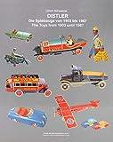 Distler Spielzeuge von 1903 bis 1967: Distler Toys from 1903 until 1967