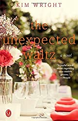 The Unexpected Waltz: A Novel by Kim Wright (2014-12-30)