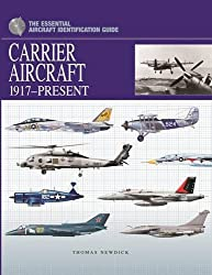 Carrier Air Power: 1917-Present (Essential Aircraft Identification Guide)