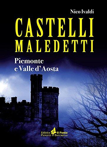 Castelli maledetti. Piemonte e Valle d'Aosta