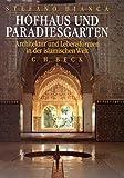 Hofhaus und Paradiesgarten: Architektur und Lebensformen in der islamischen Welt