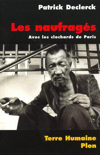 Les Naufragés : Avec les clochards de Paris par Patrick Declerck