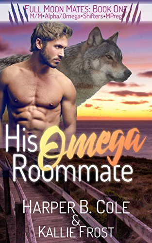 His Omega Roommate: M/M Alpha/Omega Shifters MPREG (Full Moon Mates Book 1) (English Edition)