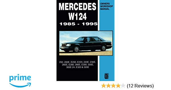 mercedes w124 owner s workshop manual 1985 1995 200 200e e200 rh amazon co uk mercedes w124 owners workshop manual download mercedes w124 owners workshop manual
