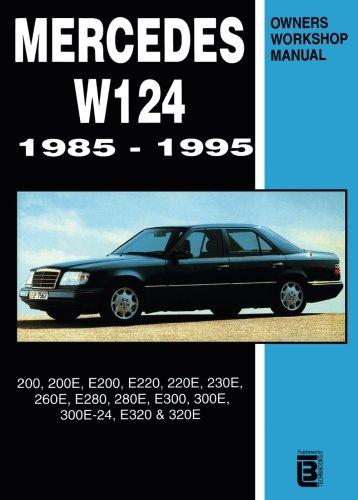 Mercedes W124 Owner's Workshop Manual 1985-1995: 200, 200E, E200, E220, 220E, 230E, 260E, E280, 280E, E300, 300E, 300E-24, E320, 320E -