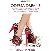 Odessa Dreams: The Dark Heart of Ukraine's Online Marriage Industry (Kindle Single)