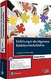 Einführung in die Allgemeine Betriebswirtschaftslehre. Mit