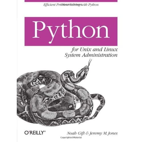 Python for Unix and Linux System Administration by Noah Gift (2008-08-29)