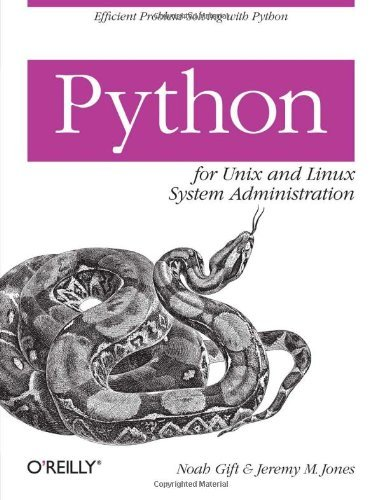 Python for Unix and Linux System Administration by Noah Gift (2008-08-29) par Noah Gift;Jeremy Jones