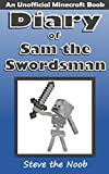 #7: Diary of Sam the Swordsman (An Unofficial Minecraft Book)