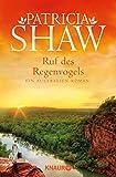 Ruf des Regenvogels: Ein Australien-Roman