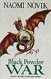 Black Powder War (The Temeraire Series, Book 3) (Temeraire 3)