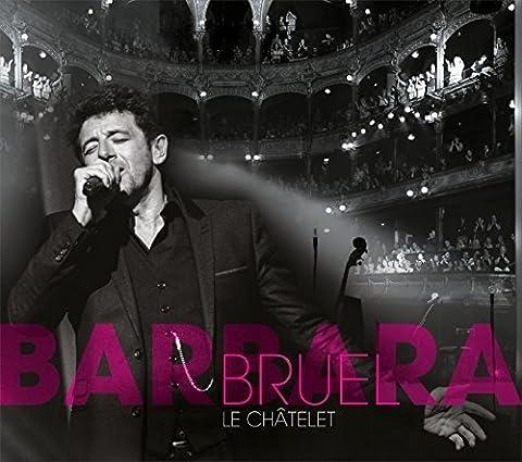 Bruel Barbara - Bruel Barbara:le Chatelet [Import