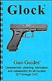 Gun-Guides Glock Disassembly & Reassembly di lubrificazione, Pulizia, Gun-Guide per Tutti i Modelli. g-17Attraverso G43. Manuale Libro Guida
