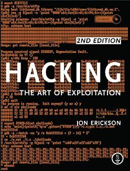 Hacking: The Art of Exploitation: The Art of Exploitation von [Erickson, Jon]