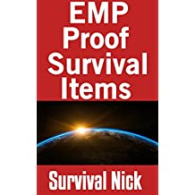 EMP Proof Survival Items: Items That Will Survive An EMP And Other Items That Will Not (English Edition)