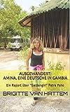 Ausgewandert:Amina, eine Deutsche in Gambia: Ein Report über Gardengirl Petra Paho - Brigitte van Hattem