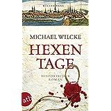 Hexentage: Historischer Roman