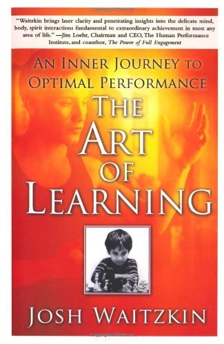 The Art of Learning: An Inner Journey to Optimal Performance by Waitzkin, Josh (2008) Paperback