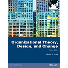 Organizational Theory, Design, and Change by Gareth R. Jones (2012-04-01)