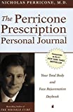 The Perricone Prescription Personal Journal: Your Total Body and Face Rejuvenation Daybook