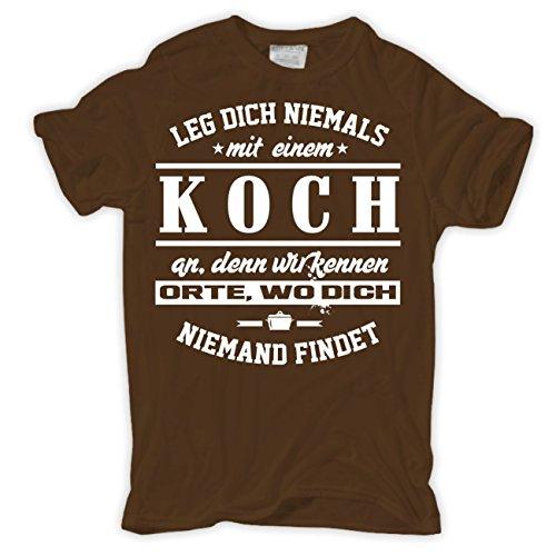 Männer und Herren T-Shirt Leg dich niemals mit einem KOCH an Braun