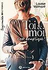 Toi & moi, c\'est compliqué ! par Louise Valmont