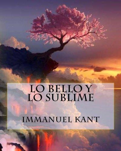 Lo bello y lo sublime(Spanish Edition)