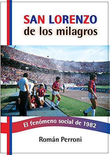 San Lorenzo de los milagros: El fenómeno social de 1982 (Spanish Edition)