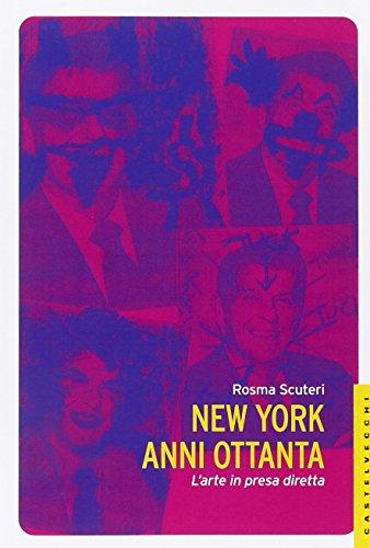 New York anni Ottanta. L'arte in presa diretta - Amazon Libri