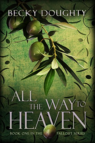 ebook: All the Way to Heaven (The Fallout Series Book 1) (B015Z3KJS4)