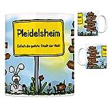 Pleidelsheim - Einfach die geilste Stadt der Welt Kaffeebecher Tasse Kaffeetasse Becher mug Teetasse Büro Stadt-Tasse Städte-Kaffeetasse Lokalpatriotismus Spruch kw Paris Hessigheim Ingersheim