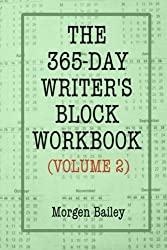 The 365-Day Writer's Block Workbook (Volume 2): 1,000+ sets of keywords with 50+ writing tips (The 365-Day Writer's Block Workbooks)