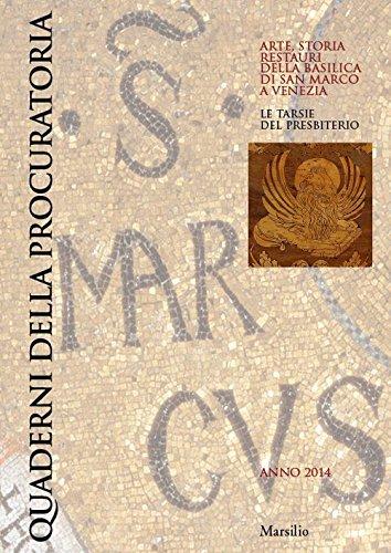 Quaderni della procuratoria. Arte, storia, restauri della basilica di San Marco a Venezia (2014). Ediz. illustrata: 9