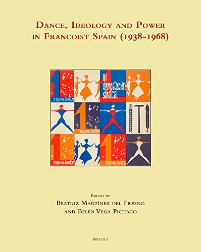 Dance, Ideology and Power in Francoist Spain (1938-1968) (Music, Criticism & Politics)