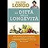 La dieta della longevità: Dallo scienziato che ha rivoluzionato la ricerca su staminali e invecchiamento, la Dieta mima-digiuno per vivere sani fino a 110 anni