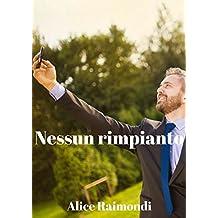 Nessun rimpianto  (Italian Edition)