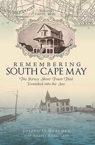 Remembering South Cape May: The Jersey Shore Town that Vanished into the Sea (Lost) (English Edition)