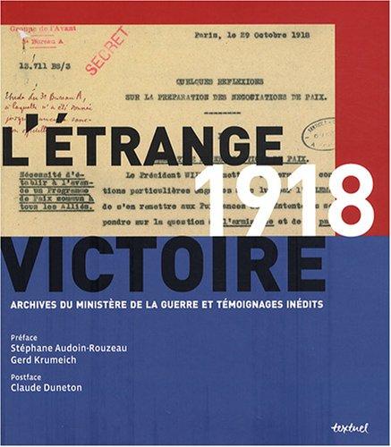 1918, L'étrange victoire : Archives du Ministère de la guerre et témoignages inédits par Frédéric Guelton