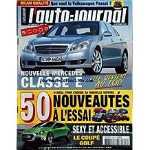 AUTO JOURNAL (L') [No 706] du 31/08/2006 - nouvelle mercedes classe e - 50 nouveautes a l'essai - sexy et accessible - le coupe golf - bilan qualite - que vaut la volkswagen passat