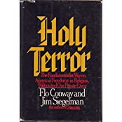 Holy Terror: The Fundamentalist War on America's Freedoms in Religion, Politics and Our Private Lives by Flo Conway (1982-06-01)