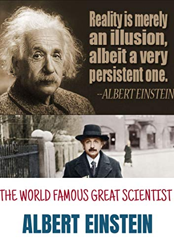 THE WORLD FAMOUS GREAT SCIENTIST  ALBERT EINSTEIN (English Edition)