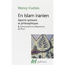 En Islam iranien. Tome 2: Sohrawardi et les platoniciens de Perse