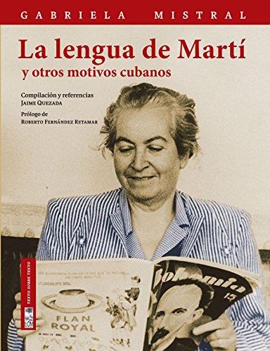La lengua de Martí ~ Gabriela Mistral