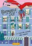 """Afficher """"Bienvenue au 50 !<br /> Le tour du monde des voisins"""""""
